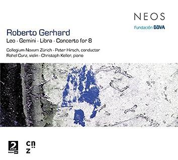 Gerhard: Leo, Gemini, Libra & Concerto for 8