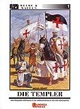 Die Templer: Eine detaillierte Einführung in die aussergewöhnliche Welt der Mönchsritter: Eine detaillierte Einführung in die außergewöhnliche Welt der Mönchsritter (Heere & Waffen)