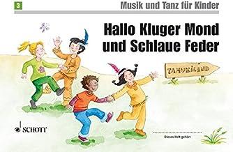 Hallo Kluger Mond Und Schlaue Feder: Unterrichtswerk zur Früherziehung. Band 3. Kinderheft. (Musik und Tanz für Kinder - N...