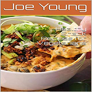 Healthy Snack Recipes for Vegetarians audiobook cover art