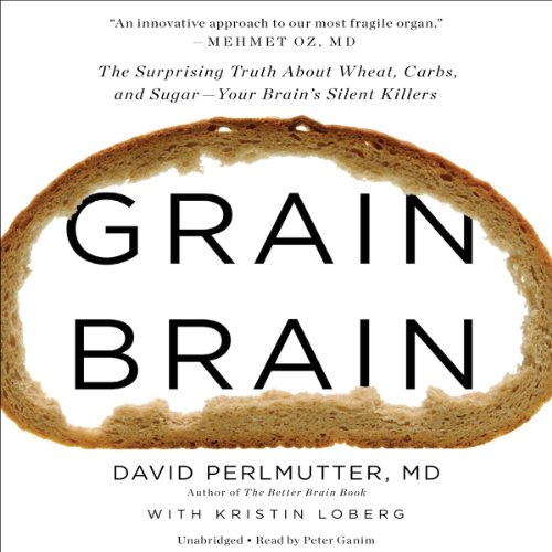 Grain Brain     The Surprising Truth About Wheat, Carbs, and Sugar - Your Brain's Silent Killers              Autor:                                                                                                                                 David Perlmutter,                                                                                        Kristin Loberg                               Sprecher:                                                                                                                                 Peter Ganim                      Spieldauer: 9 Std. und 18 Min.     28 Bewertungen     Gesamt 4,8