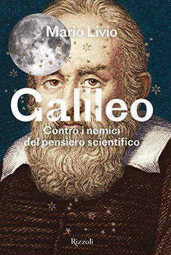 Galileo: Contro i nemici del pensiero scientifico