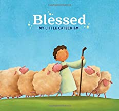 Blessed: My Little Catechism