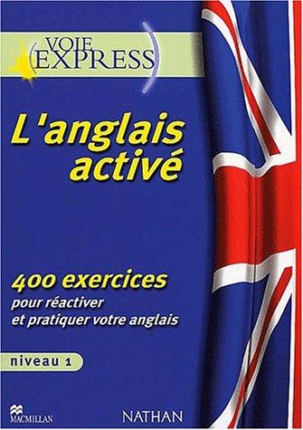 L'anglais activé, 400 exercices, niveau 1