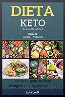 Dieta Keto: La mejor guía de dieta cetogénica para principiantes (Keto Spanish)