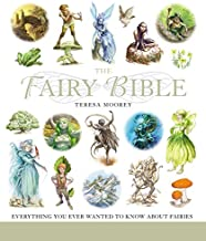 The Fairy Bible: The Definitive Guide to the World of Fairies (Mind Body Spirit Bibles)