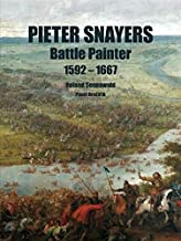 Pieter Snayers: Battle Painter 1592-1667
