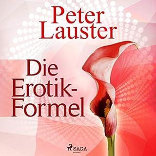 Die Erotik-Formel                   Autor:                                                                                                                                 Peter Lauster                               Sprecher:                                                                                                                                 Victor M. Stern                      Spieldauer: 4 Std. und 54 Min.     1 Bewertung     Gesamt 4,0