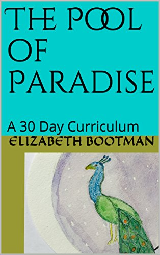 The Pool of Paradise: A 30 Day Curriculum (English Edition)