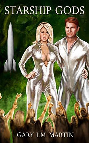 Starship Gods by [Gary L.M. Martin]