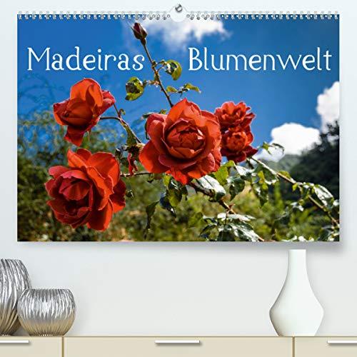 Madeiras Blumenwelt (Premium, hochwertiger DIN A2 Wandkalender 2021, Kunstdruck in Hochglanz)