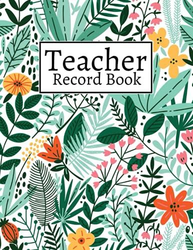 Teacher Record Book: Teacher Grade Book, Gradebook for Teachers, Class Record Book, Teacher Gifts, Tropical Cover Design.