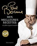MES MEILLEURES RECETTES SIMPLES ET GOURMANDES by PAUL BOCUSE