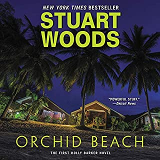 Orchid Beach                   By:                                                                                                                                 Stuart Woods                               Narrated by:                                                                                                                                 Cassandra Campbell                      Length: 10 hrs and 45 mins     188 ratings     Overall 4.5