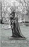 El mistério del libro Enoc los astros del cielo (Spanish Edition)