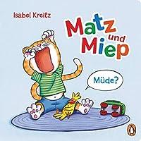 Matz & Miep - Muede?: Pappbilderbuch ab 18 Monaten