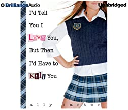 I'd Tell You I Love You, But Then I'd Have to Kill You: Gallagher Girls, Book 1