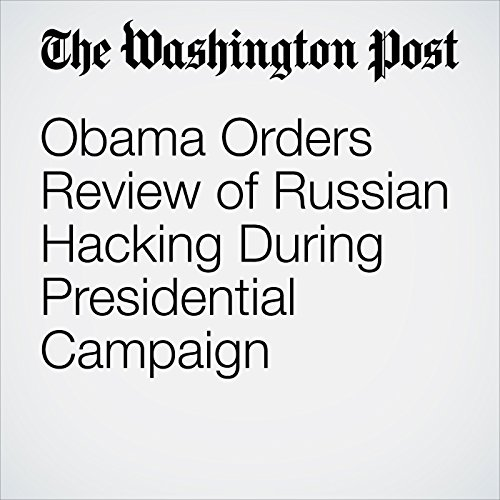 Obama Orders Review of Russian Hacking During Presidential Campaign cover art