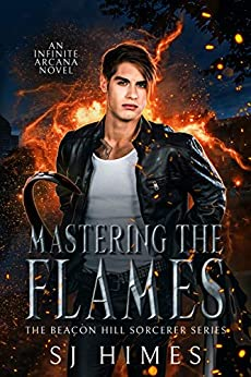 Mastering the Flames (The Beacon Hill Sorcerer Book 4) by [SJ Himes]