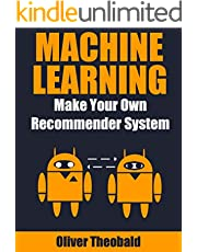 Machine Learning: Make Your Own Recommender System (Machine Learning From Scratch Book 3)