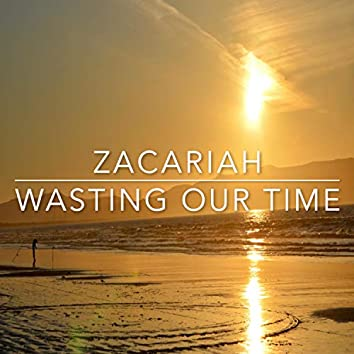 Wasting Our Time