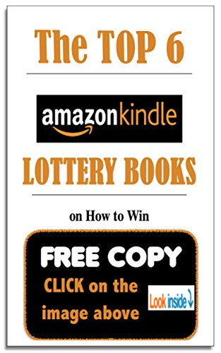 The TOP 6 Amazon Lottery Books: The Lottery Book On Lottery Books (and Lotto Books Too): On How To Win Lotteries (English Edition)