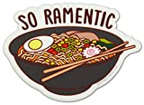 Ramen Vinyl Sticker'So Ramentic' - Foodie and Ramen Lover Gifts, Funny Pun Sticker Japanese Food Noodles Decal