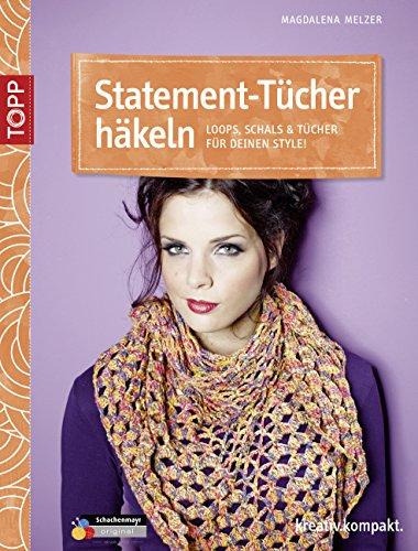 Statement-Tücher häkeln: Loops, Schals & Tücher für deinen Style! (kreativ.kompakt.)