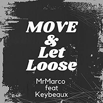 Move & Let Loose