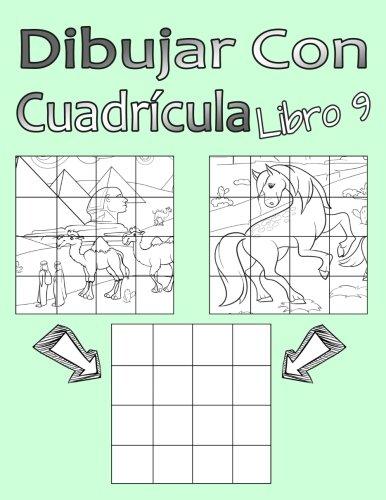 Dibujar Con Cuadrícula Libro 9: Dibujo simple para niños con sistema de cua-drícula, paso a paso, aprender a dibujar, adecu-ado para principiantes y avanzados