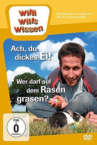 Willi will's wissen: Ach, du dickes Ei!/Wer darf auf dem Rasen grasen?
