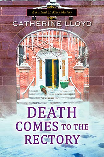 Death Comes to the Rectory (A Kurland St. Mary Mystery Book 8) by [Catherine Lloyd]