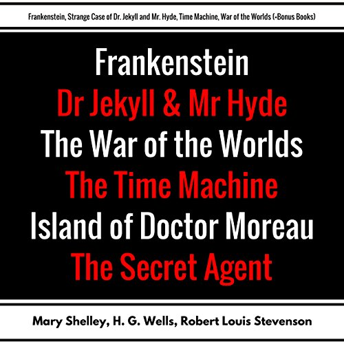 Frankenstein, Strange Case of Dr. Jekyll and Mr. Hyde, Time Machine, War of the Worlds: Plus Bonus Books audiobook cover art