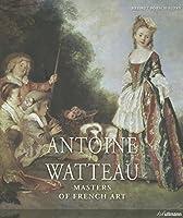 Antoine Watteau: 1684-1721 (Masters of French Art)