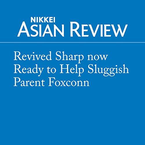 Couverture de Revived Sharp now Ready to Help Sluggish Parent Foxconn