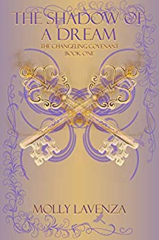 The Shadow of a Dream (The Changeling Covenant Book 1) by [Molly Lavenza]