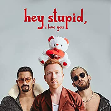 Hey Stupid, I Love You (feat. Mau y Ricky) (Spanglish Version)