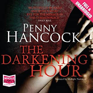 The Darkening Hour                   By:                                                                                                                                 Penny Hancock                               Narrated by:                                                                                                                                 Adjoa Andoh,                                                                                        Anna Bentinck                      Length: 11 hrs and 9 mins     45 ratings     Overall 4.3