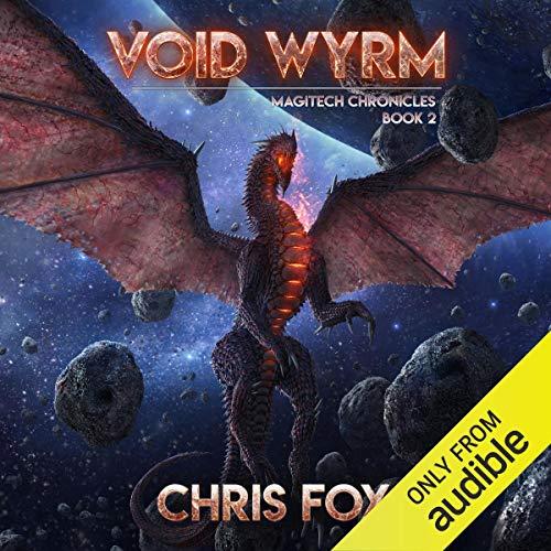 Void Wyrm: The Magitech Chronicles, Book 2