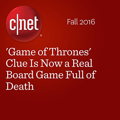 'Game of Thrones' Clue Is Now a Real Board Game Full of Death audiobook cover art