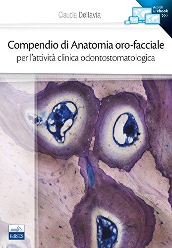 Compendio di anatomia oro-facciale per l'attività clinica odontostomatologica
