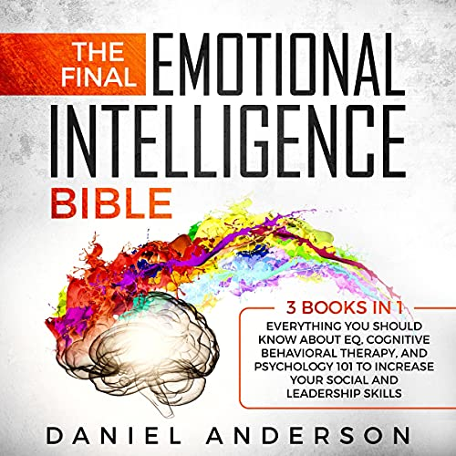 The Final Emotional Intelligence Bible: 3 Books in 1 Audiobook By Daniel Anderson cover art