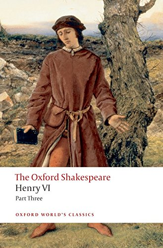 Henry VI, Part III: The Oxford Shakespeare