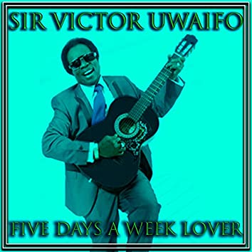 Five Days A Week Lover