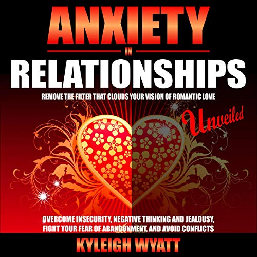 Anxiety in Relationships Unveiled cover art