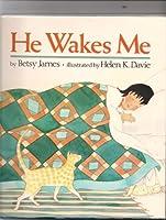 He Wakes Me 0531059545 Book Cover