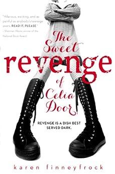 The Sweet Revenge of Celia Door by [Karen Finneyfrock]