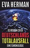Es begann 2015: Deutschlands Totalausfall: Eine Chronologie