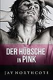 Der Hübsche in Pink (Housemates 6)