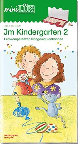 miniLÜK-Übungshefte: miniLÜK: Kindergarten/Vorschule: Im Kindergarten 2: Kindergarten / Kindergarten/Vorschule: Im Kindergarten 2 (miniLÜK-Übungshefte: Kindergarten)